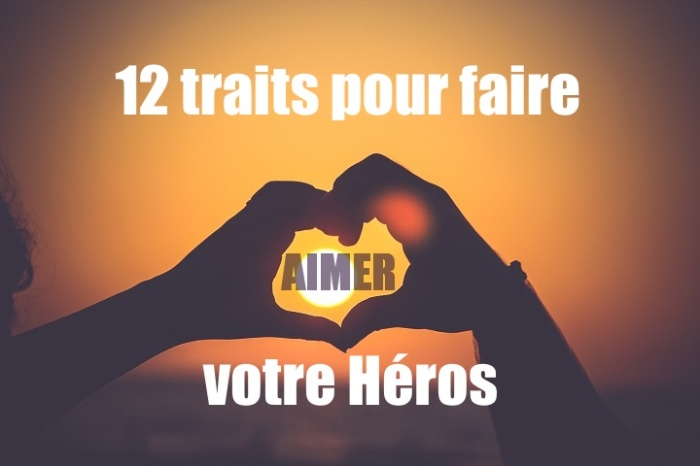 scribbook-blog-12-traits-pour-aimer-heros