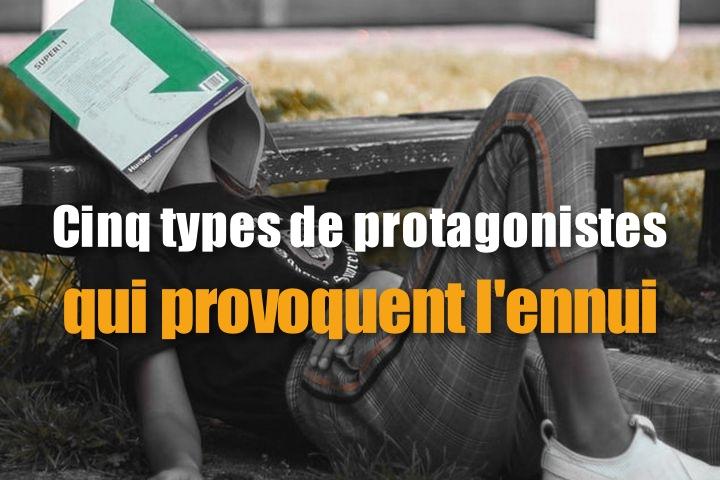 scribbook-blog-5-types-protagonistes-qui-provoquent-ennui